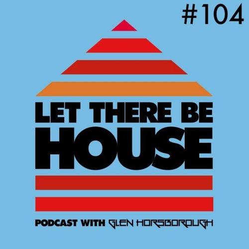 LTBH Podcast With Glen Horsborough #104