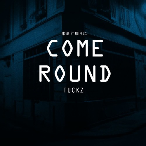 Tuckz - Come Round (Prod. By Ezro)
