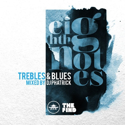 Trebles And Blues: Eighth Notes Mix (2011)