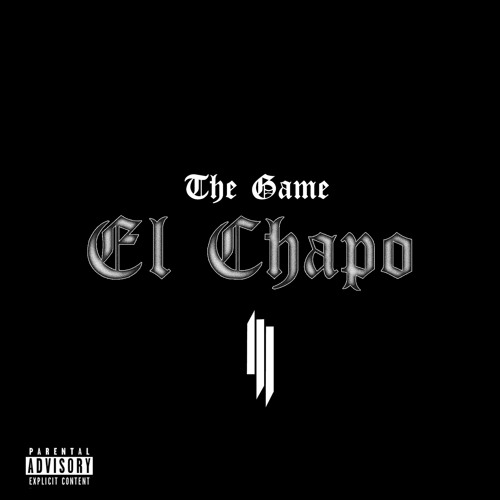 "The Game & Skrillex - ""El Chapo"""