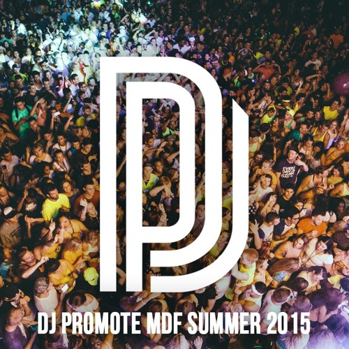 DJ Promote MDF Summer 2015