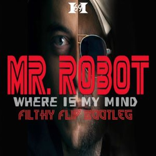 The Pixies - Where Is My Mind(DBLeyeSixx9 Mr. Robot Dubstep Bootleg)[Free Download](DL LINK FIXED)