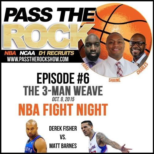 EP 6 - Derrick Fisher & Matt Barnes Fight