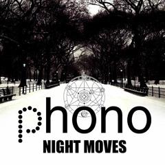 Phono - Night Moves (master)