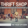 The Next Thrift Shop (Macklemore & Ryan Lewis vs Snoop Dogg feat Dr. Dre)