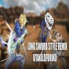 SSj 9000 |Long Sword Style Remix- Otaku.d Furiku