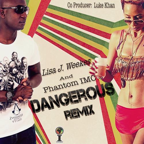 Lisa J. Weekes & Phantom IMC - Dangerous Remix FREE DOWNLOAD
