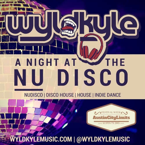 WyldKyleMusic - A Night At The Nu Disco - ACL2015