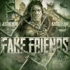 Fake Friends (feat. JesTheWho)