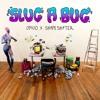 Slug A Bug - Opiuo x Shapeshifter