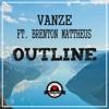 Vanze ft. Brenton Mattheus - Outline