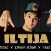 Download ILTIJA - Talha Shehzad  x  Umair Khan  x  Faaz Malik Mp3