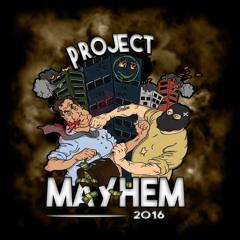 Project Mayhem 2016 - Lunseth (feat.MGN)