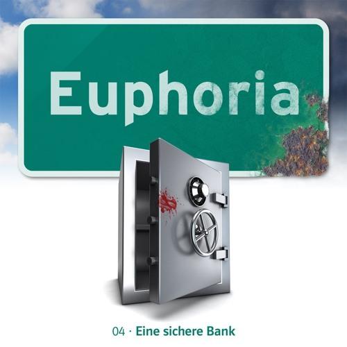 Euphoria 4 – Eine sichere Bank