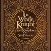 The White Knight, The Lost Kingdom & The Sea Princess: Chapter 2, Intrigue in the Islands of Ajar