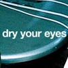 Dry Your Eyes, Mate - David White