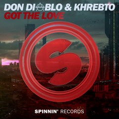 Don Diablo & Khrebto - Got The Love (Preview) [OUT NOW]