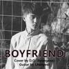 D.O. (Exo) - Boyfriend (Full cover / HQ)