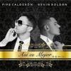Así Es Mejor Remix - Kevin Roldan ft Pipe Calderon