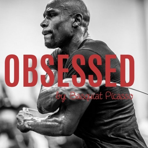 Obsessed floyd mayweather motivation by basquiat picasso playlists obsessed floyd mayweather motivation by basquiat picasso playlists on soundcloud altavistaventures Image collections