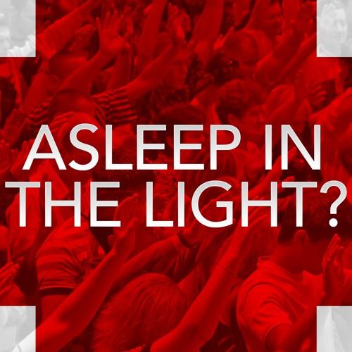 Asleep In The Light?