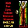 Morgan Stitch - RNB Pop Soul Reggae Remixes Mixtape
