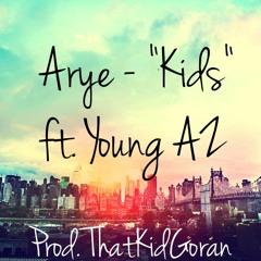 "Arye - ""Kids"" ft. Young AZ (Prod. ThatKidGoran)"