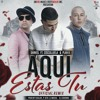 Aqui Estas Tu (Official Remix) Darkiel FT Cosculluela & Chencho