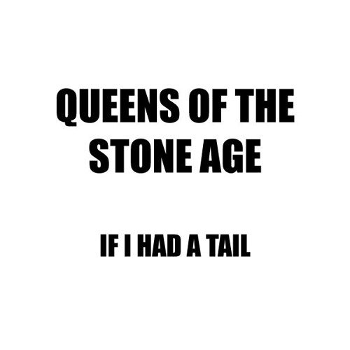 If I Had A Tail (Queens Of The Stone Age Cover)