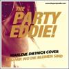 Marlene Dietrich - Sag Mir Wo Die Blumen Sind (the Party Eddie Edit)