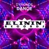 Dyronde - Dance (Original Mix) OUT NOW