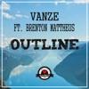 Vanze Feat. Brenton Mattheus - Outline
