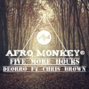 Deorro X Chris Brown - Five more hours(Afro Monkey Bootleg)