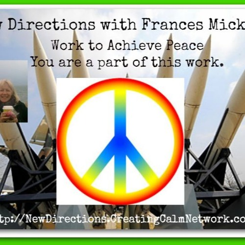 New Directions with Frances Micklem  - It is time to work for peace