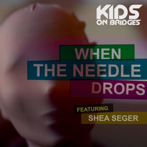 When The Needle Drops Featuring Shea Seger