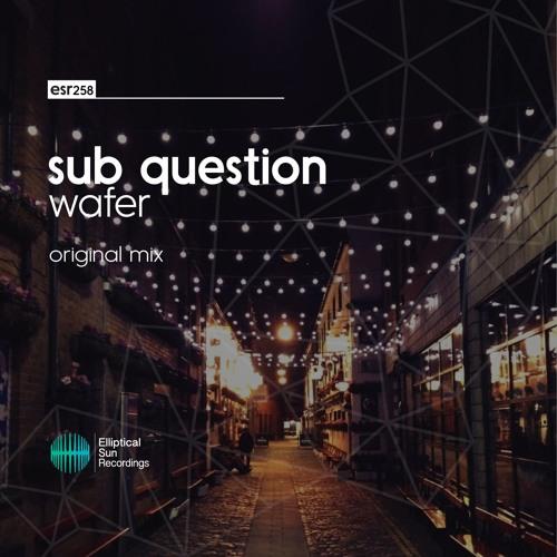 Sub Question - Wafer ( Original Mix )