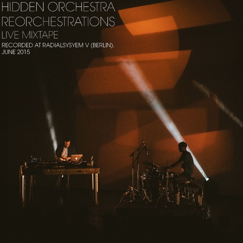 'Reorchestrations' Live Mixtape, Berlin June 2015