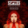 SCALES - Loves Got Me High (Sonny Fodera Remix)
