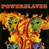 Power Slaves - Pulang