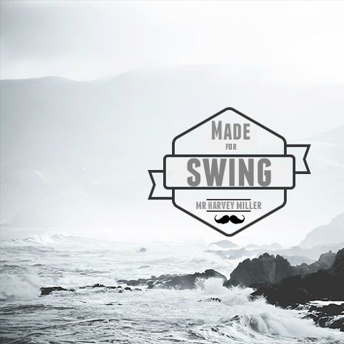Made for Swing
