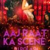 Aaj Rat Ka Aaj Raat Ka Scene (DJ Polash) Remix