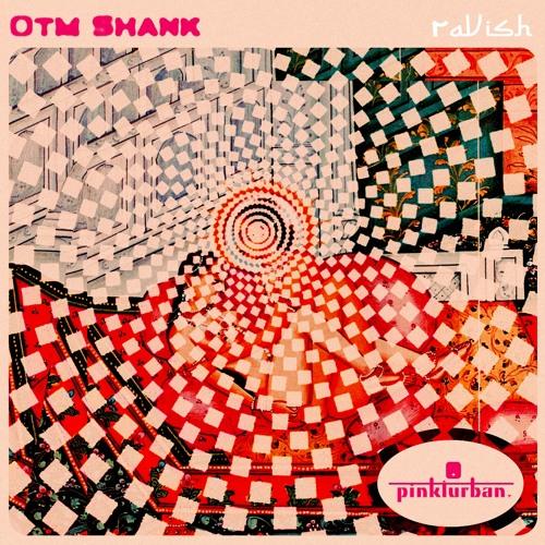 Otm Shank - Ravish (Original Mix) [Preview]