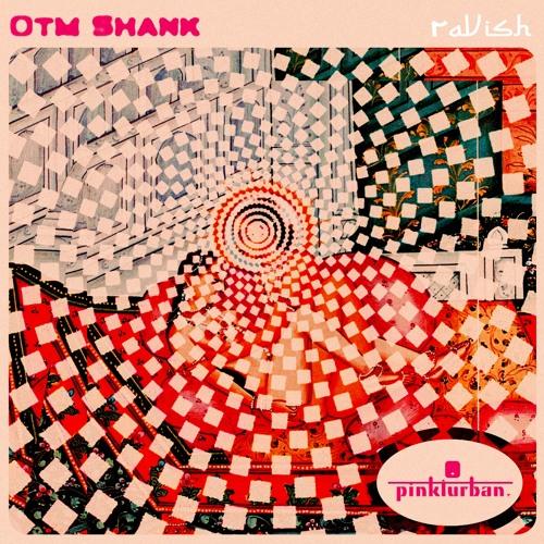 Otm Shank - Ravish (Jey Kurmis Remix) [Preview]