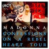 Madonna - Confessions On A Rebel Heart Tour (Act 1) (BrandonUK Concept Mix)