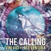 VINI VICI vs ACE VENTURA - THE CALLING Sample - OUT NOW !