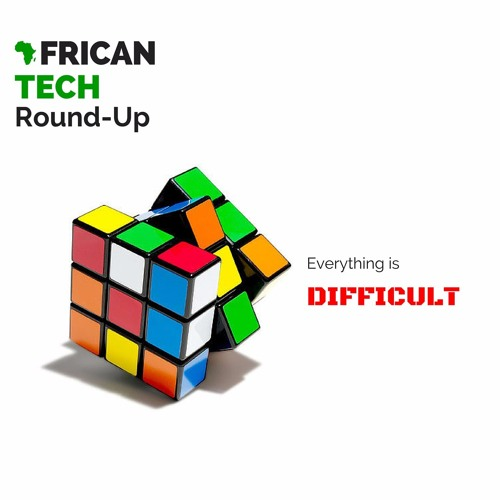 Everything Is Difficult & Other Nuggets Of Wisdom From Nic Harry's Tech4Africa Talk