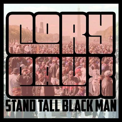 Cory Eaux ~ Stand Tall Black Man