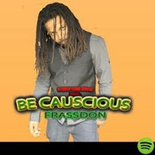 FRASSDON-BE CAUSTIOUS {STUDIO YARD MUSIC/BANG DEM MUSIC}