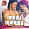 Daddy Mummy - Bhaag Johnny