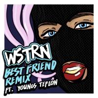 Best Friend (Remix) Ft. Youngs Teflon